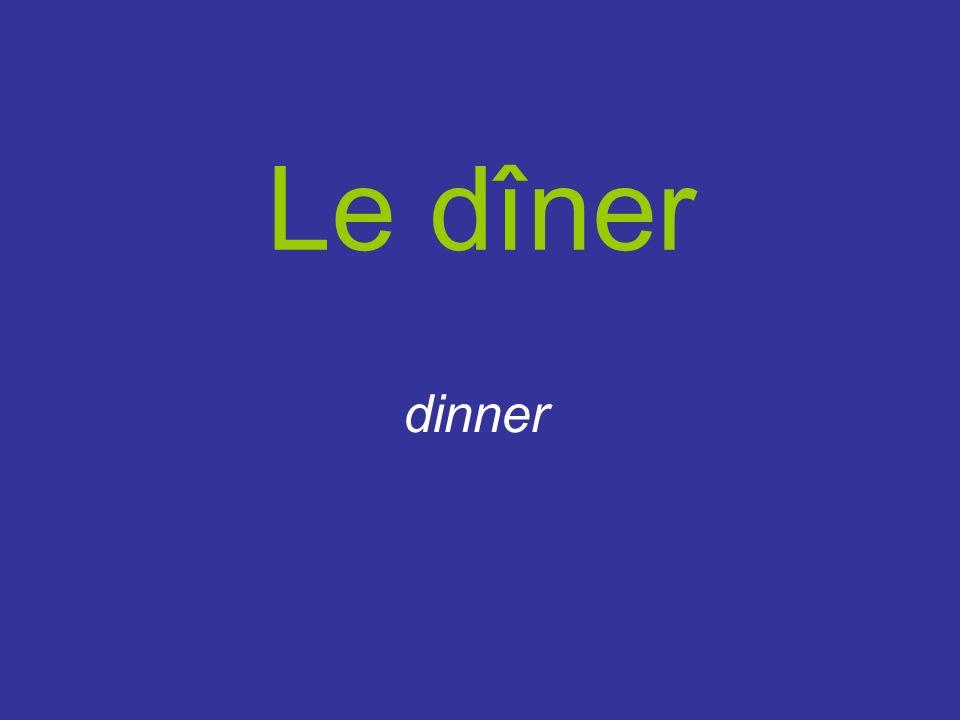 Le dîner dinner