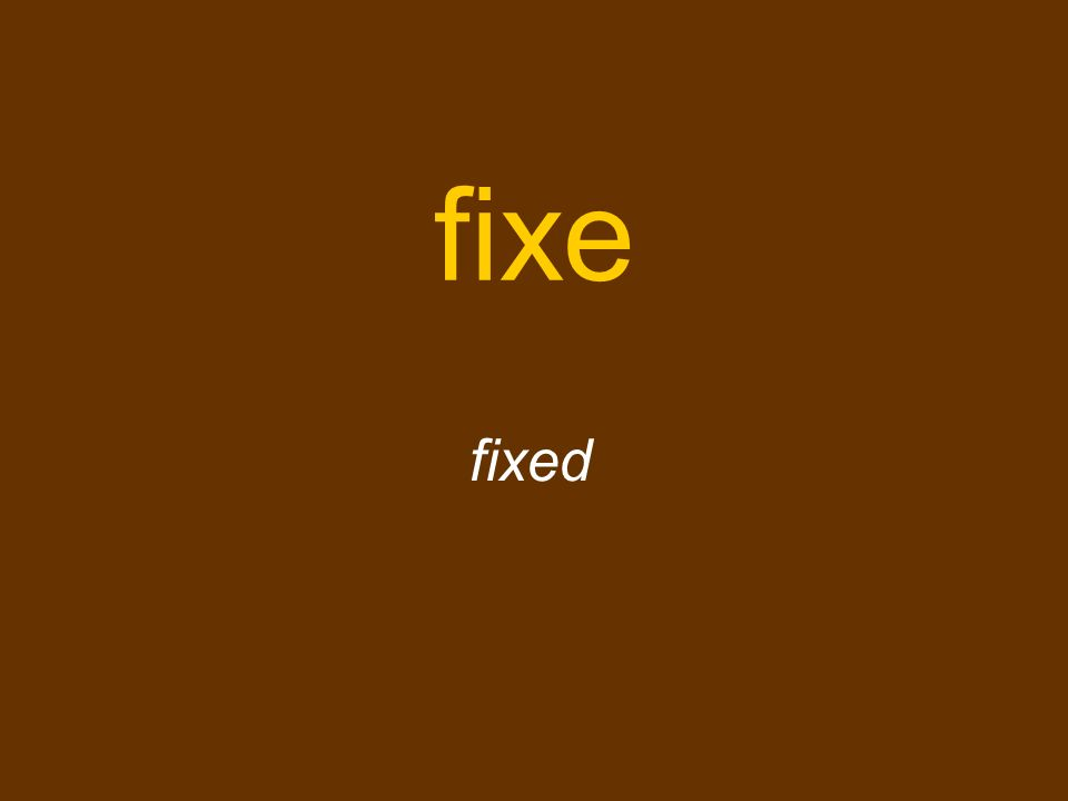 fixe fixed