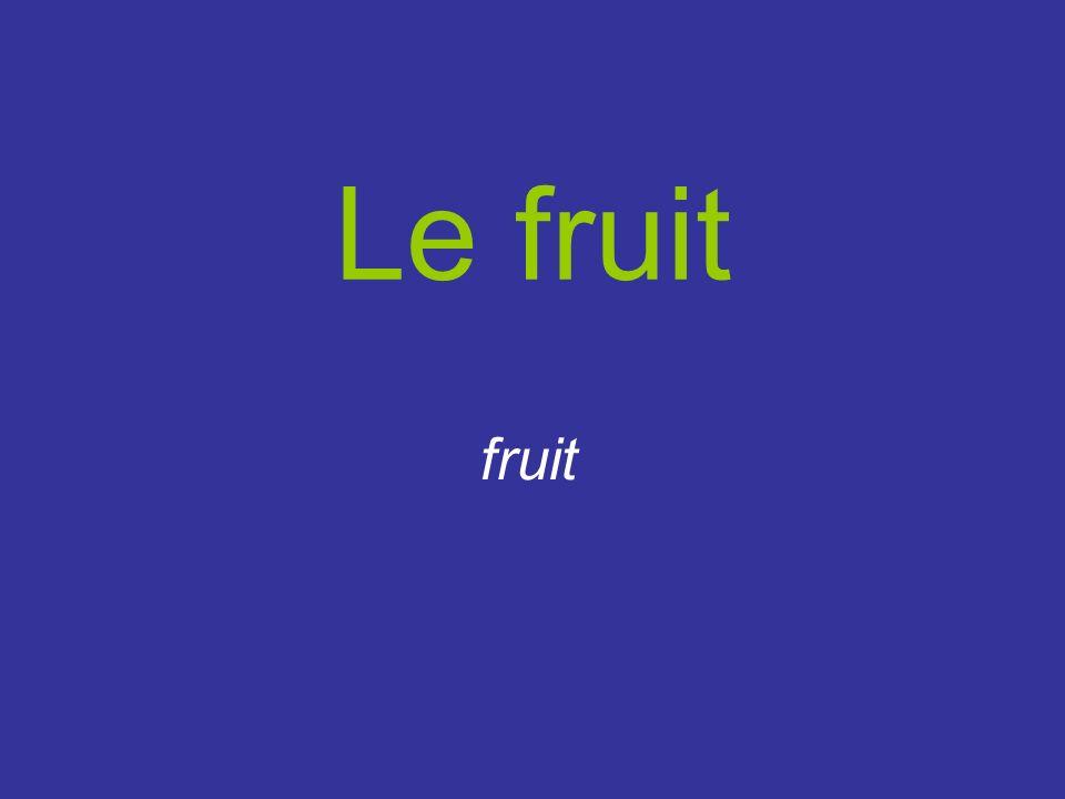 Le fruit fruit