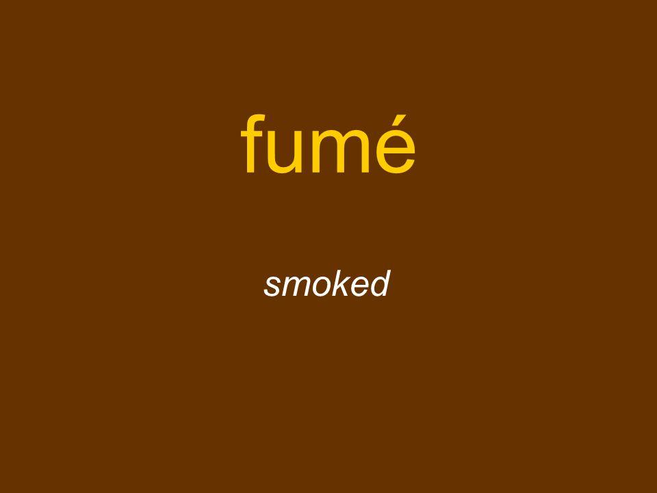 fumé smoked