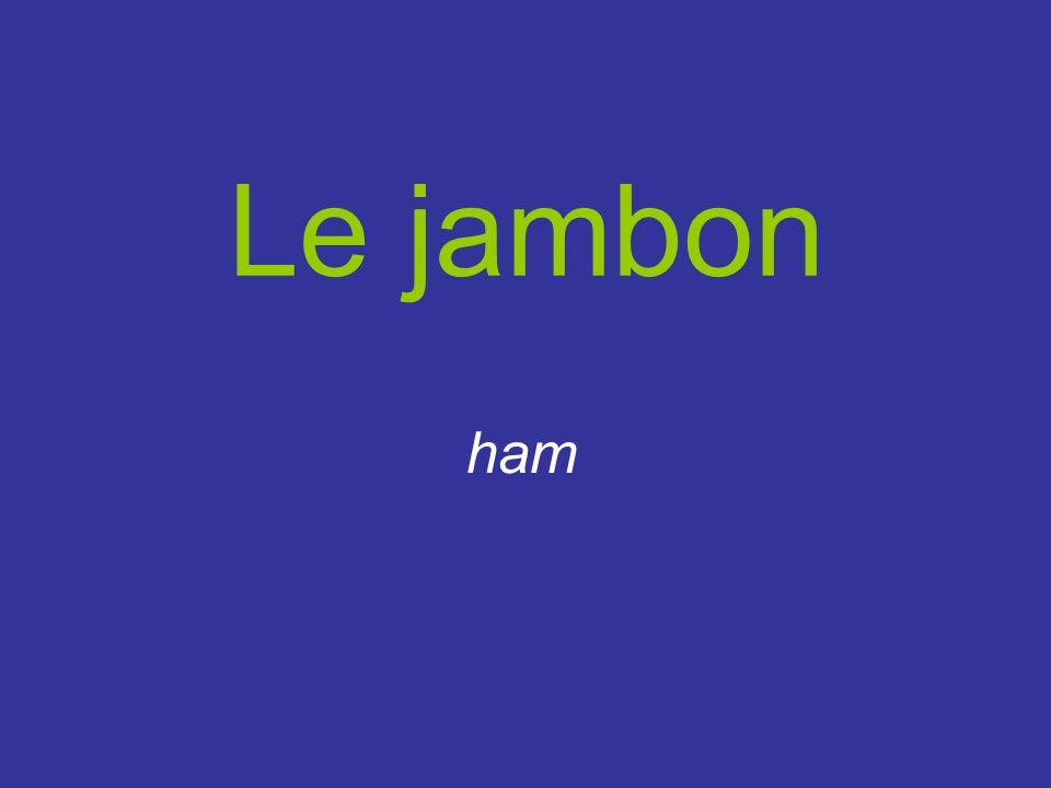 Le jambon ham