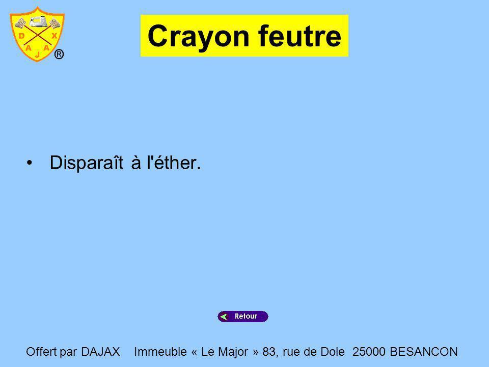 Crayon feutre Disparaît à l'éther. Offert par DAJAX Immeuble « Le Major » 83, rue de Dole 25000 BESANCON