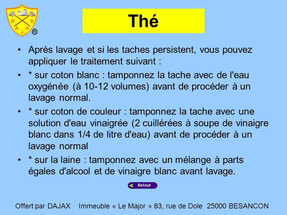 Thé Après lavage et si les taches persistent, vous pouvez appliquer le traitement suivant : * sur coton blanc : tamponnez la tache avec de l'eau oxygé
