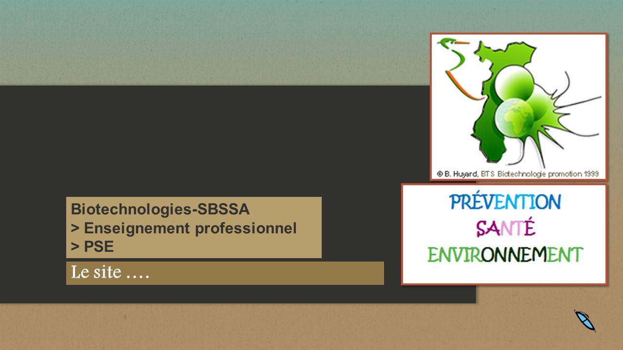 Le site …. Biotechnologies-SBSSA > Enseignement professionnel > PSE