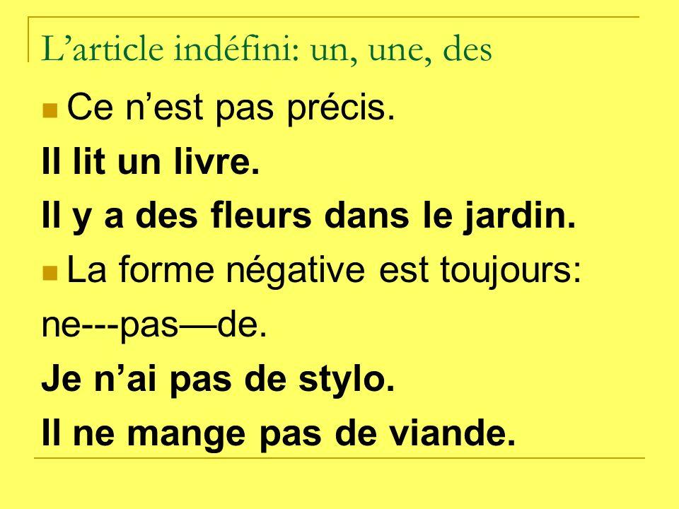 Larticle partitif: du, de la, de l, des Il indique une partie, une portion dun tout.