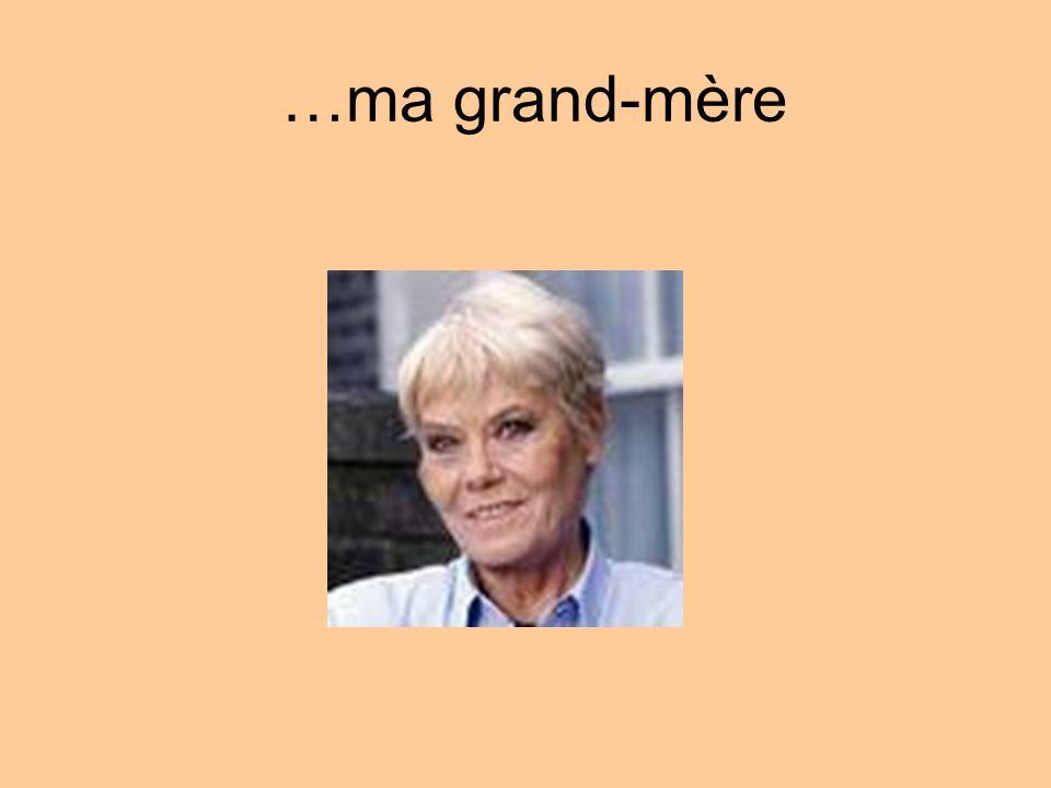 …ma grand-mère