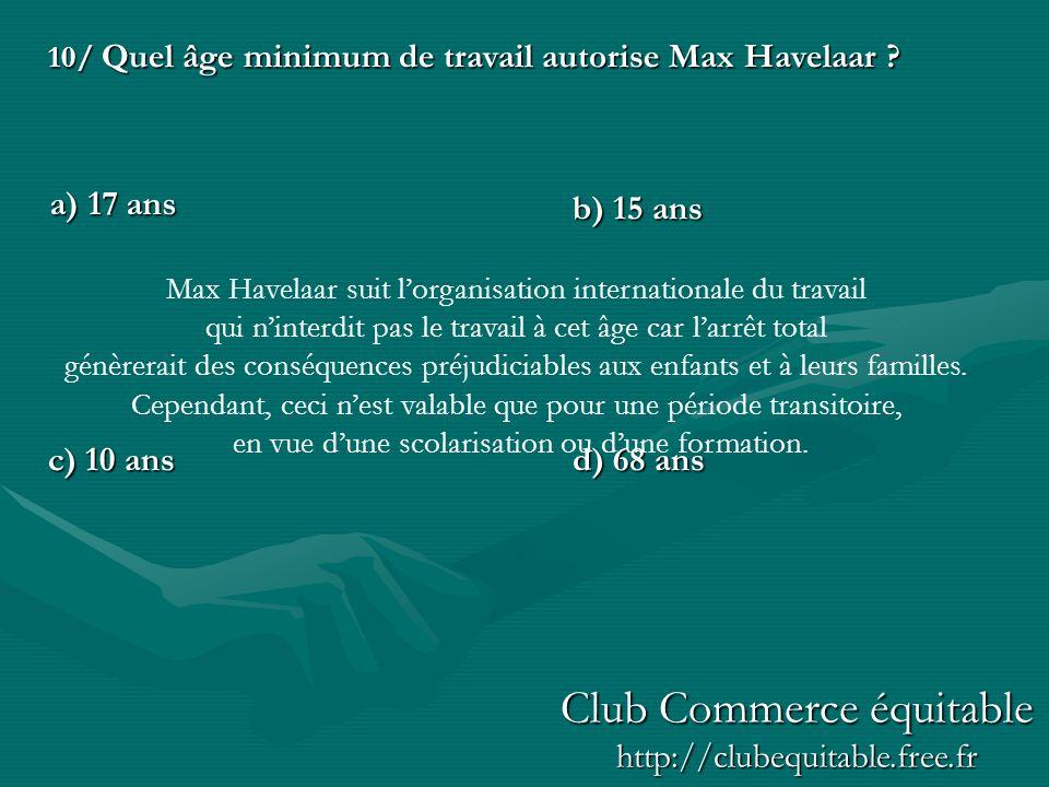 10/ Quel âge minimum de travail autorise Max Havelaar .
