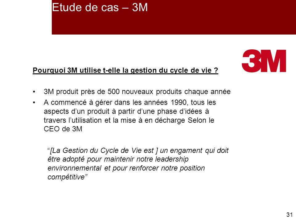 31 Etude de cas – 3M Pourquoi 3M utilise t-elle la gestion du cycle de vie .