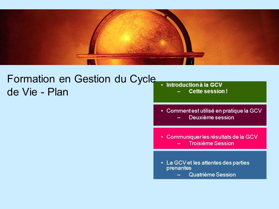 64 Formation en Gestion du Cycle de Vie - Plan Introduction à la GCV –Cette session .