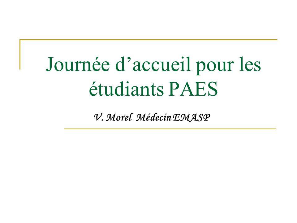 Journée daccueil pour les étudiants PAES V. Morel Médecin EMASP