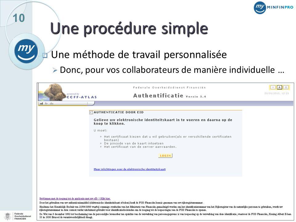 10 Une procédure simple Une méthode de travail personnalisée Donc, pour vos collaborateurs de manière individuelle …