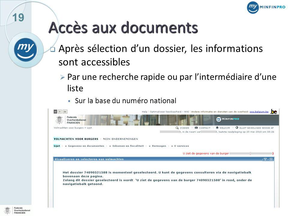 19 Accès aux documents Après sélection dun dossier, les informations sont accessibles Par une recherche rapide ou par lintermédiaire dune liste Sur la