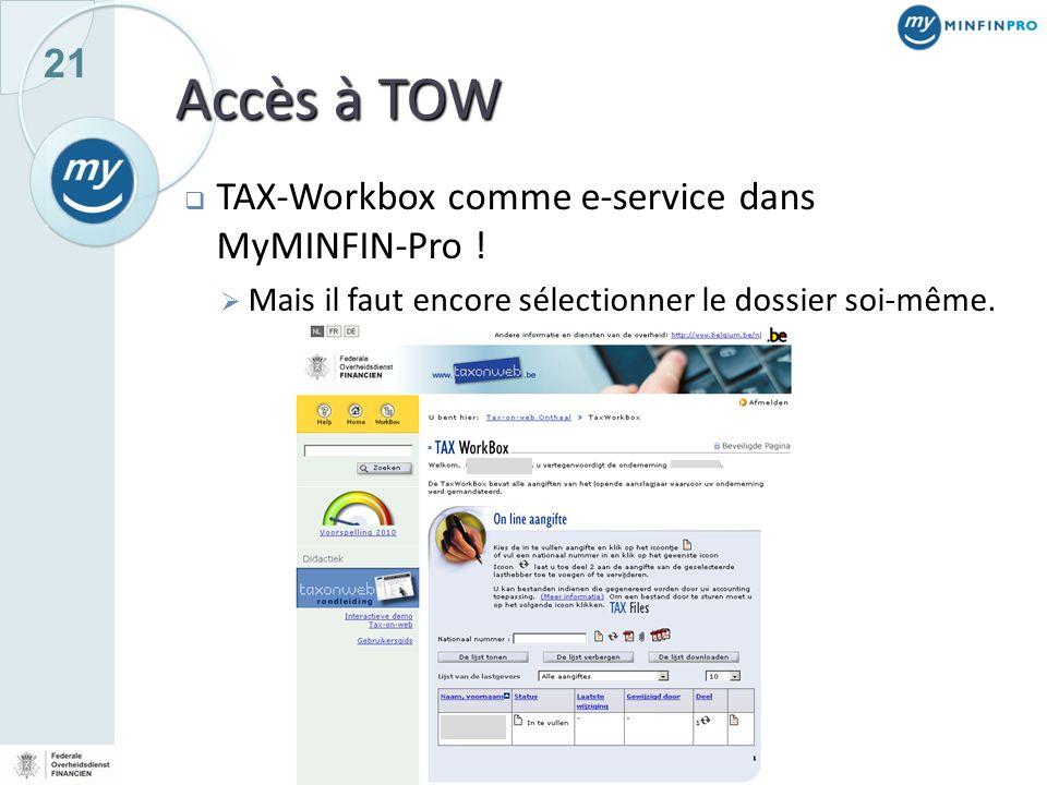 21 Accès à TOW TAX-Workbox comme e-service dans MyMINFIN-Pro ! Mais il faut encore sélectionner le dossier soi-même.