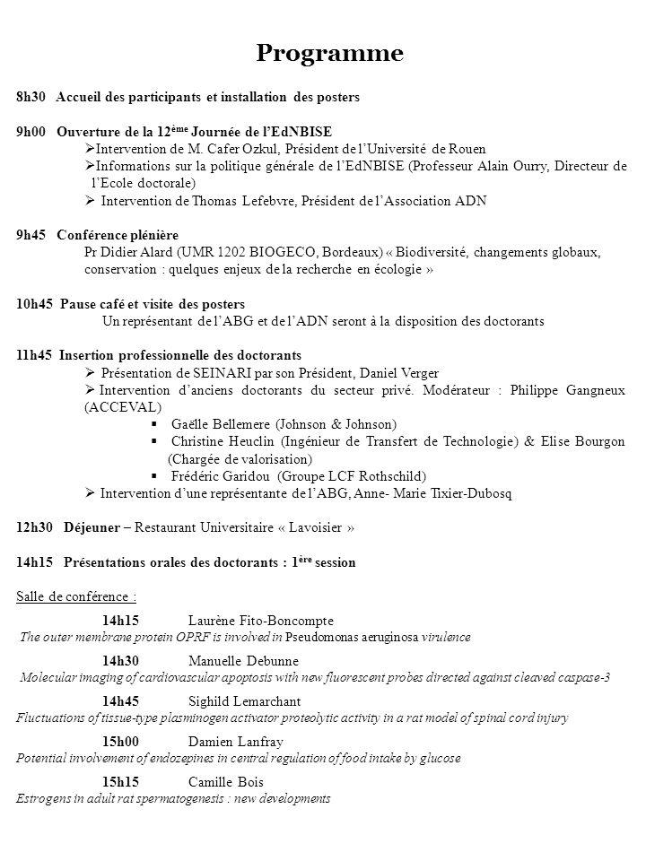 Programme 8h30 Accueil des participants et installation des posters 9h00 Ouverture de la 12 ème Journée de lEdNBISE Intervention de M.
