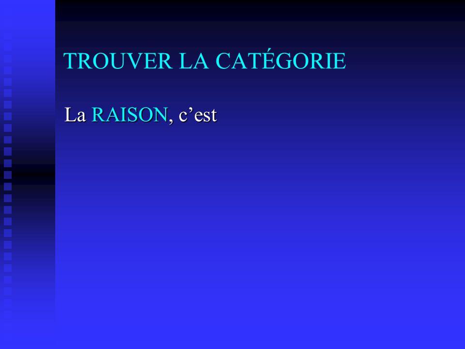 TROUVER LA CATÉGORIE La RAISON, cest