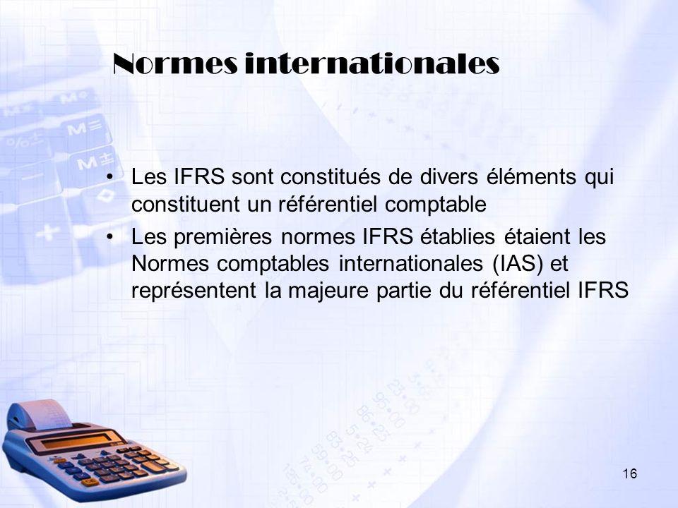 16 Normes internationales Les IFRS sont constitués de divers éléments qui constituent un référentiel comptable Les premières normes IFRS établies étai