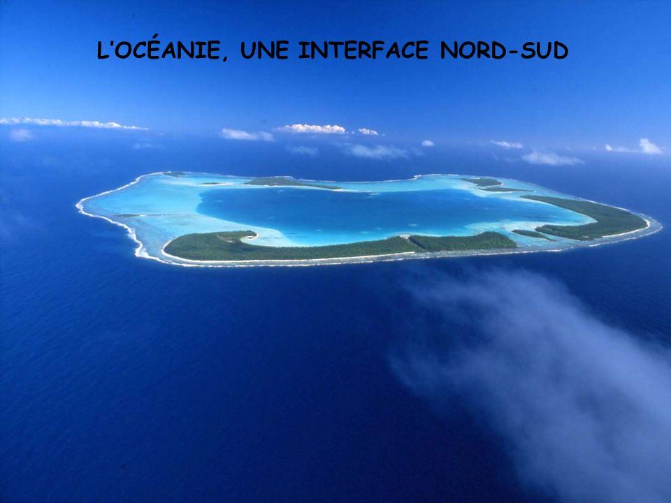 Linterface océanienne est caractéristique des relations Nord-Sud Le système du MIRAB Des balances commerciales déséquilibrées Des relations Nord-Nord privilégiées