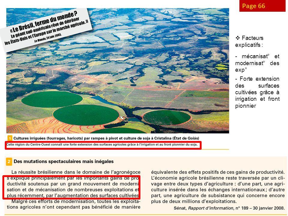Page 66 Facteurs explicatifs : - mécanisat° et modernisat° des exp° - Forte extension des surfaces cultivées grâce à irrigation et front pionnier