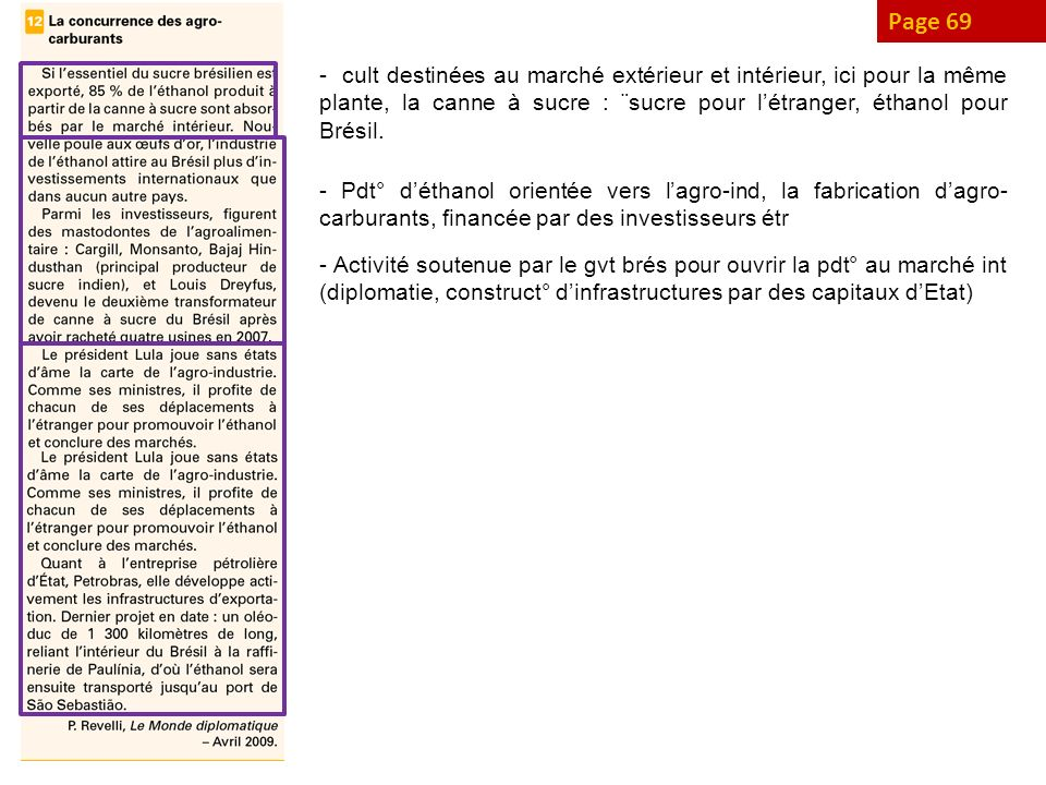 Page 69 - cult destinées au marché extérieur et intérieur, ici pour la même plante, la canne à sucre : ¨sucre pour létranger, éthanol pour Brésil. - P