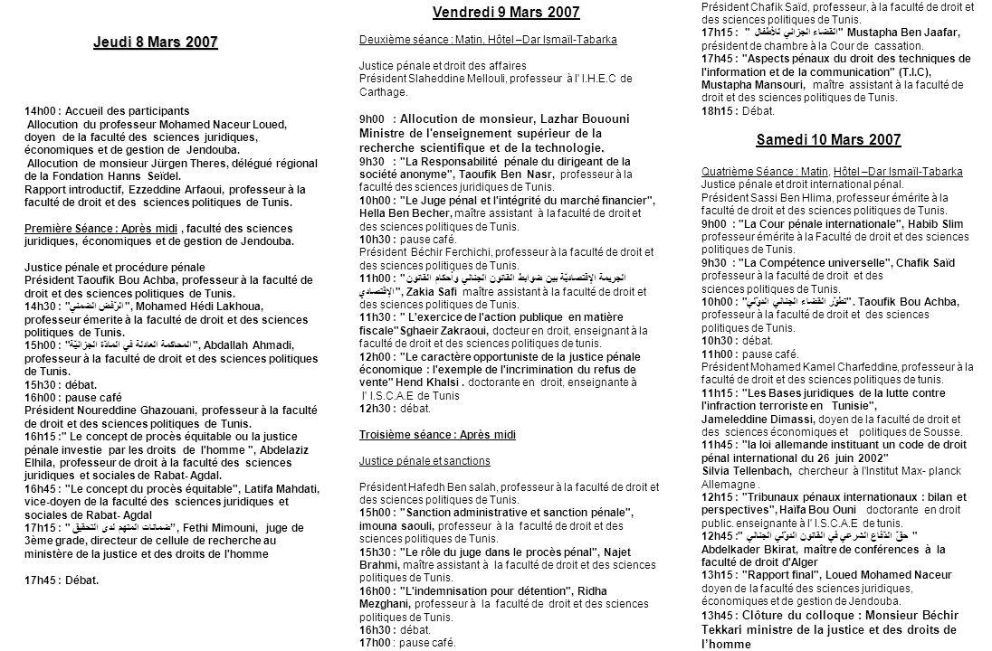 Jeudi 8 Mars 2007 Jeudi 8 Mars 2007 14h00 : Accueil des participants Allocution du professeur Mohamed Naceur Loued, doyen de la faculté des sciences j