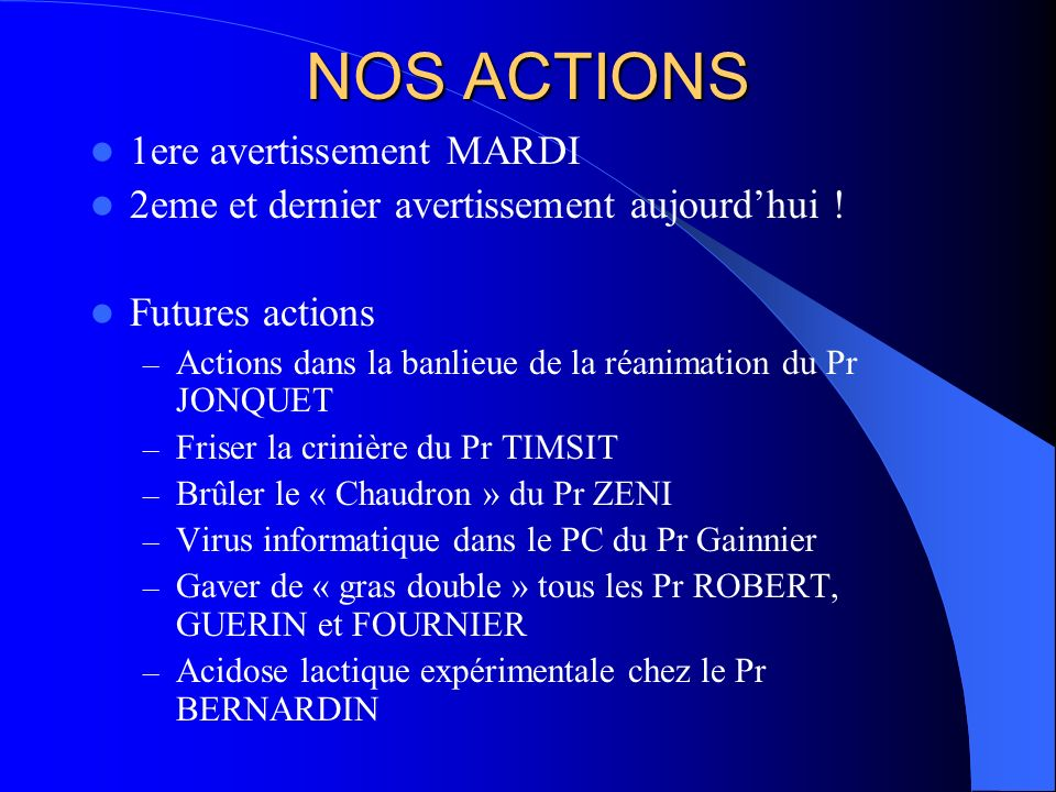 NOS ACTIONS 1ere avertissement MARDI 2eme et dernier avertissement aujourdhui ! Futures actions – Actions dans la banlieue de la réanimation du Pr JON