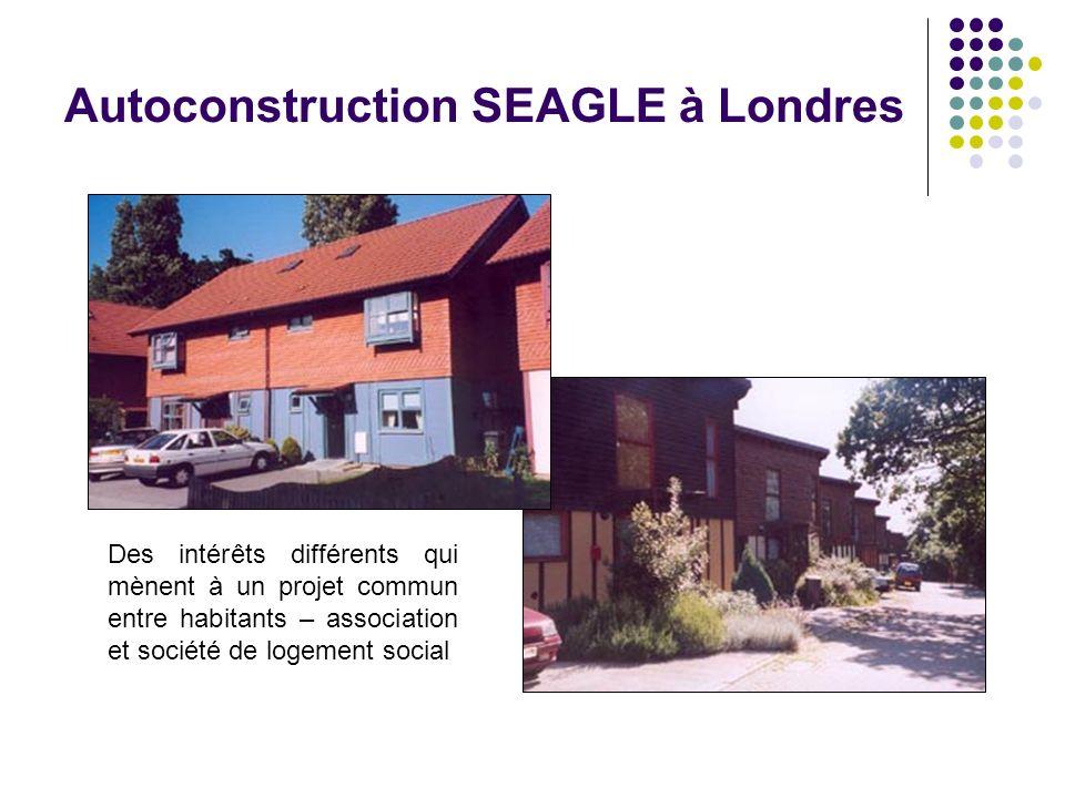 Autoconstruction SEAGLE à Londres Des intérêts différents qui mènent à un projet commun entre habitants – association et société de logement social