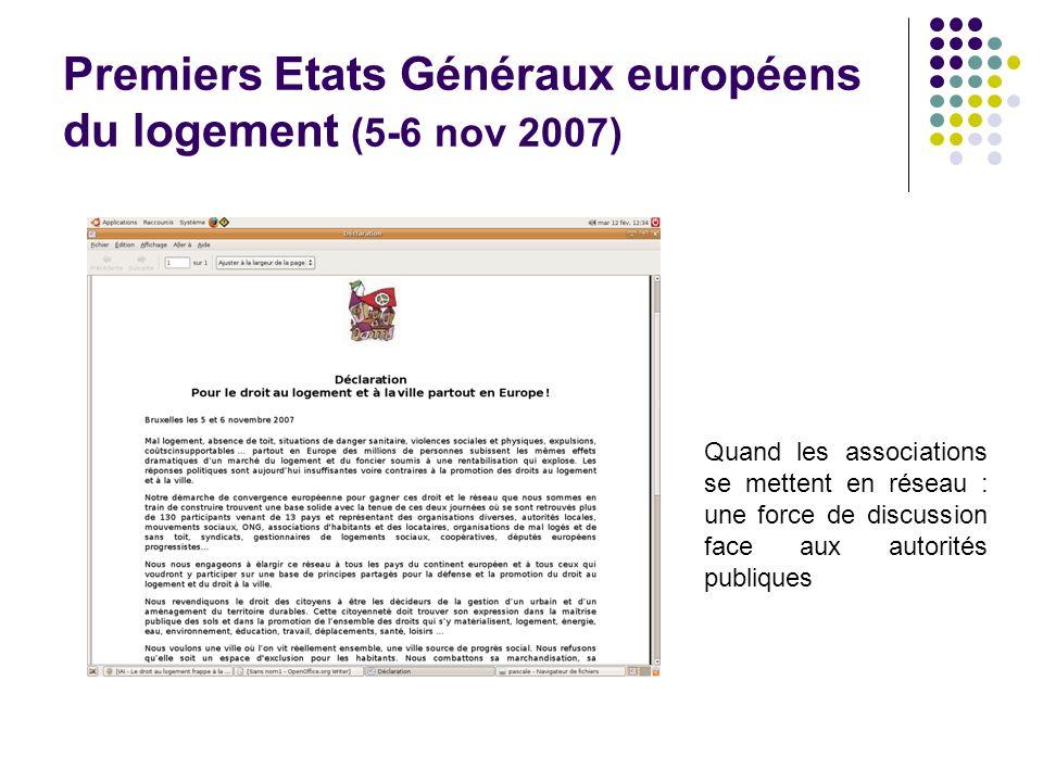 Premiers Etats Généraux européens du logement (5-6 nov 2007) Quand les associations se mettent en réseau : une force de discussion face aux autorités