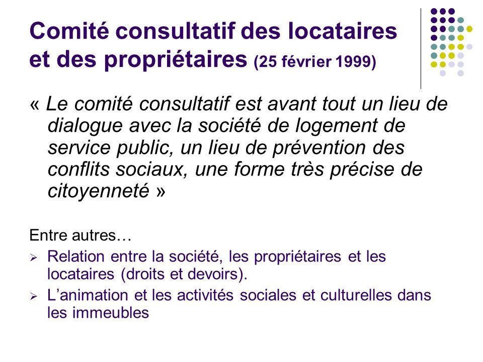 Comité consultatif des locataires et des propriétaires (25 février 1999) « Le comité consultatif est avant tout un lieu de dialogue avec la société de