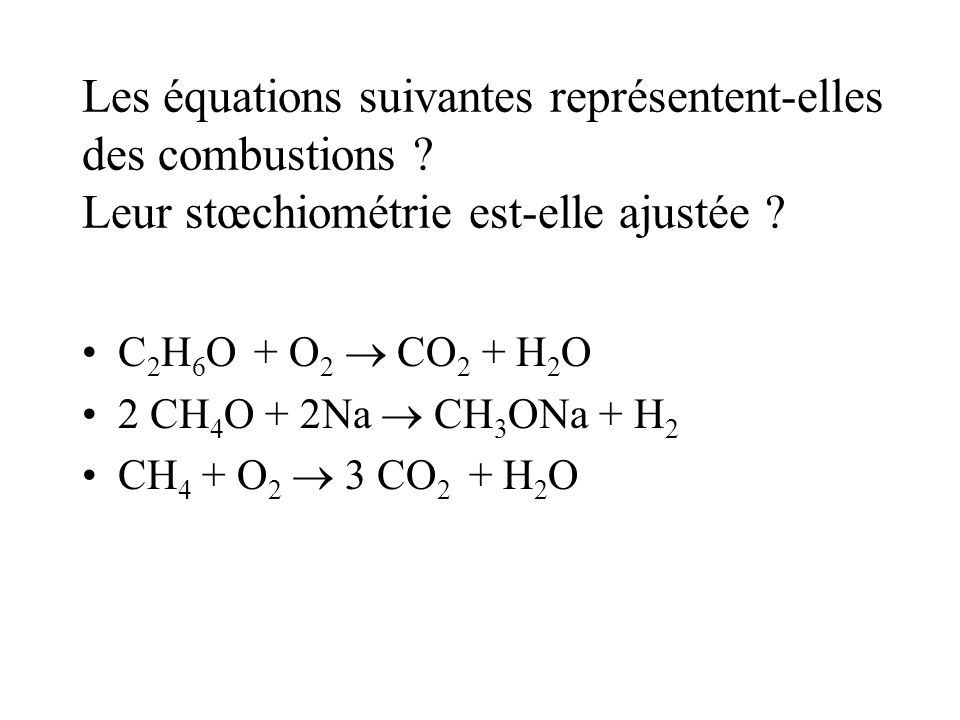 Les équations suivantes représentent-elles des combustions .