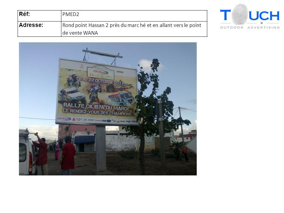 Réf: PMED2 Adresse: Rond point Hassan 2 près du marc hé et en allant vers le point de vente WANA