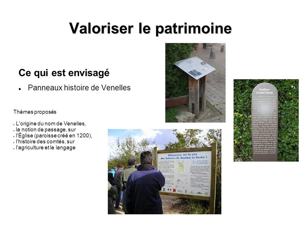Valoriser le patrimoine Ce qui est envisagé Panneaux histoire de Venelles Thèmes proposés L'origine du nom de Venelles, la notion de passage, sur l'Ég