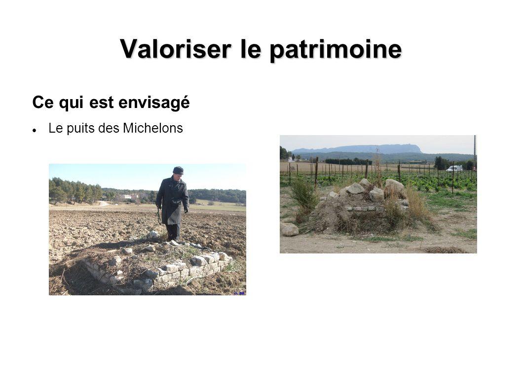 Valoriser le patrimoine Ce qui est envisagé Le puits des Michelons