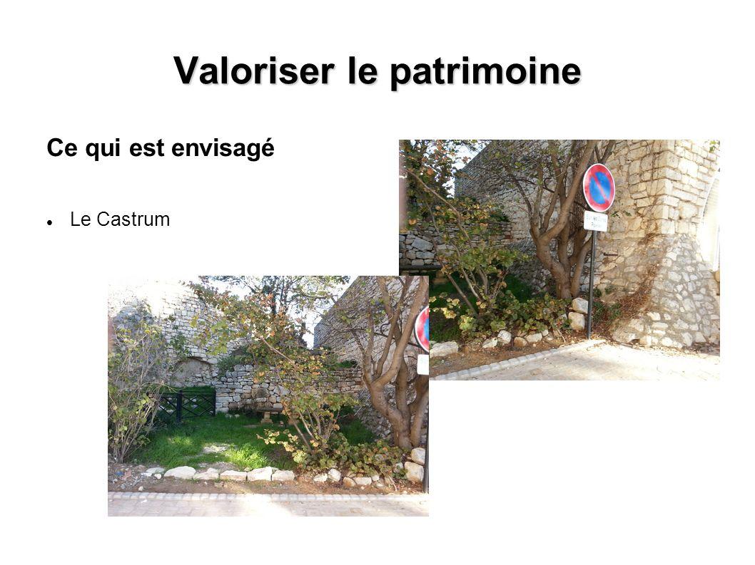Valoriser le patrimoine Ce qui est envisagé Le Castrum