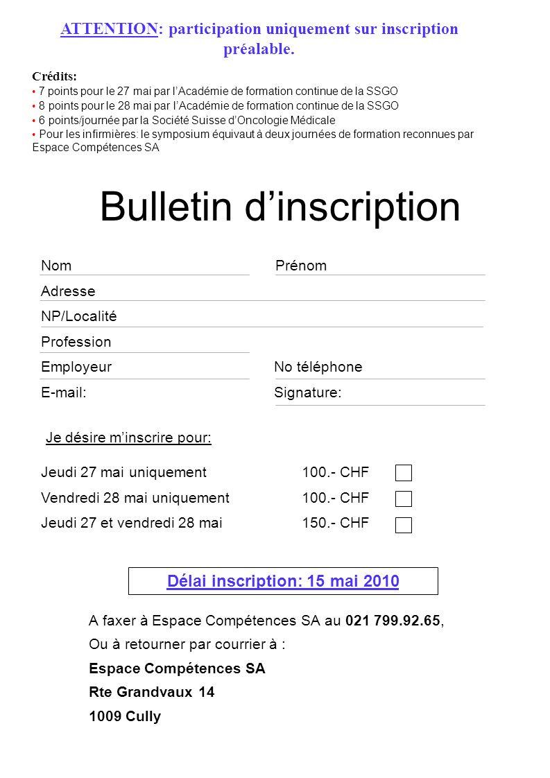 Délai inscription: 15 mai 2010 Bulletin dinscription A faxer à Espace Compétences SA au 021 799.92.65, Ou à retourner par courrier à : Espace Compéten