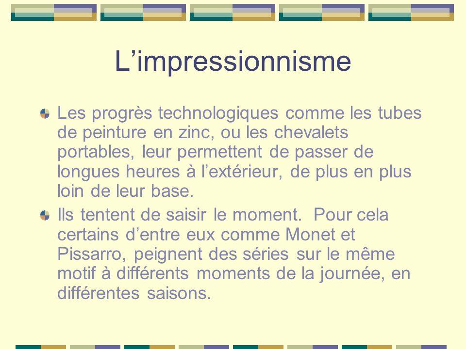 Limpressionnisme Les progrès technologiques comme les tubes de peinture en zinc, ou les chevalets portables, leur permettent de passer de longues heur