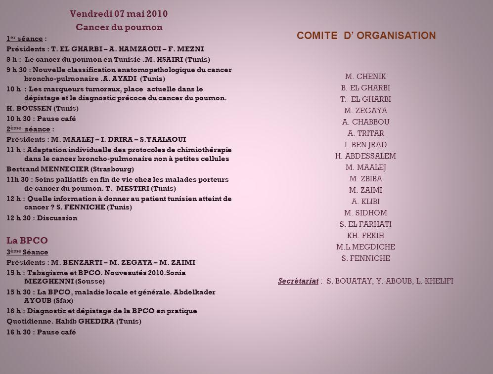 Vendredi 07 mai 2010 Cancer du poumon 1 er séance : Présidents : T.
