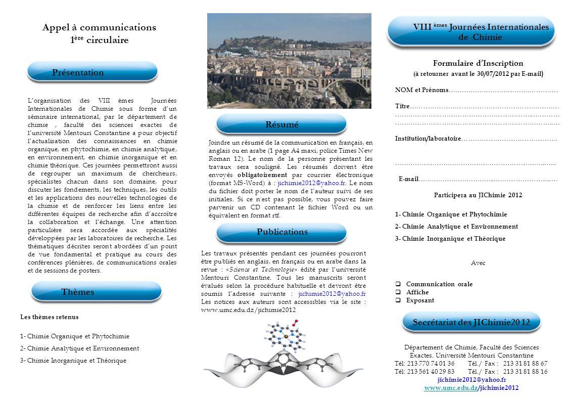 Appel à communications 1 ère circulaire Lorganisation des VIII èmes Journées Internationales de Chimie sous forme dun séminaire international, par le