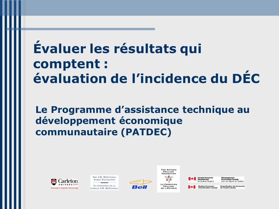 Évaluer les résultats qui comptent : évaluation de lincidence du DÉC Le Programme dassistance technique au développement économique communautaire (PAT