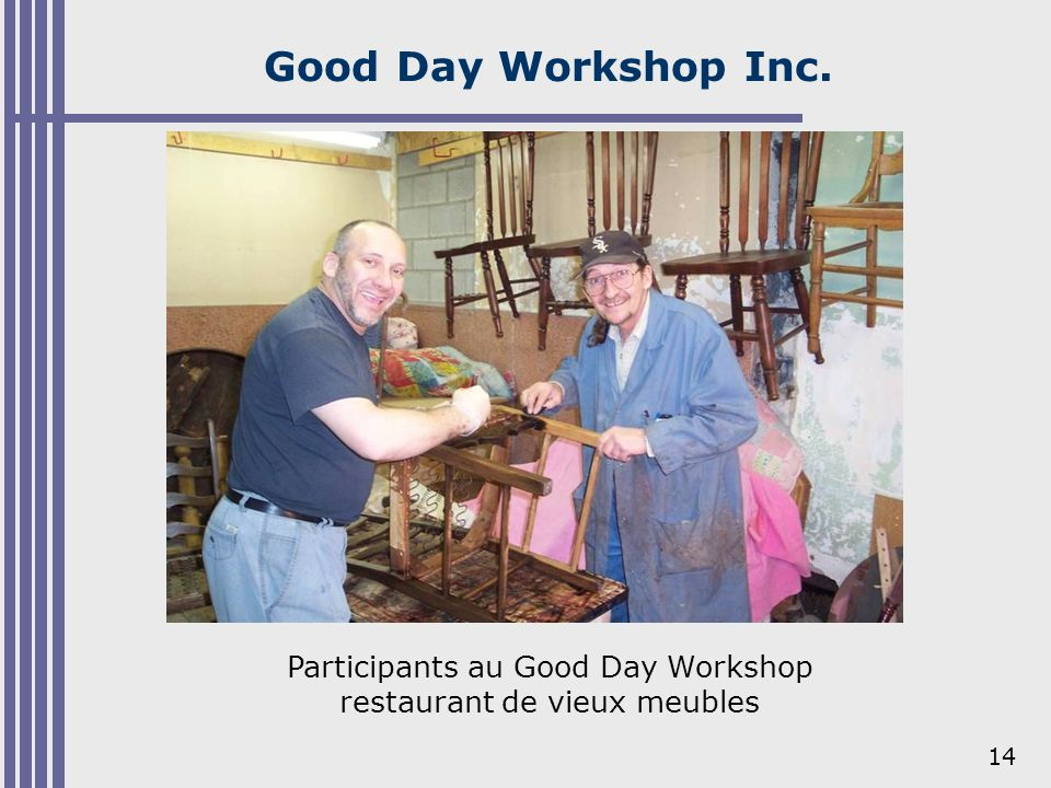 14 Good Day Workshop Inc. Participants au Good Day Workshop restaurant de vieux meubles