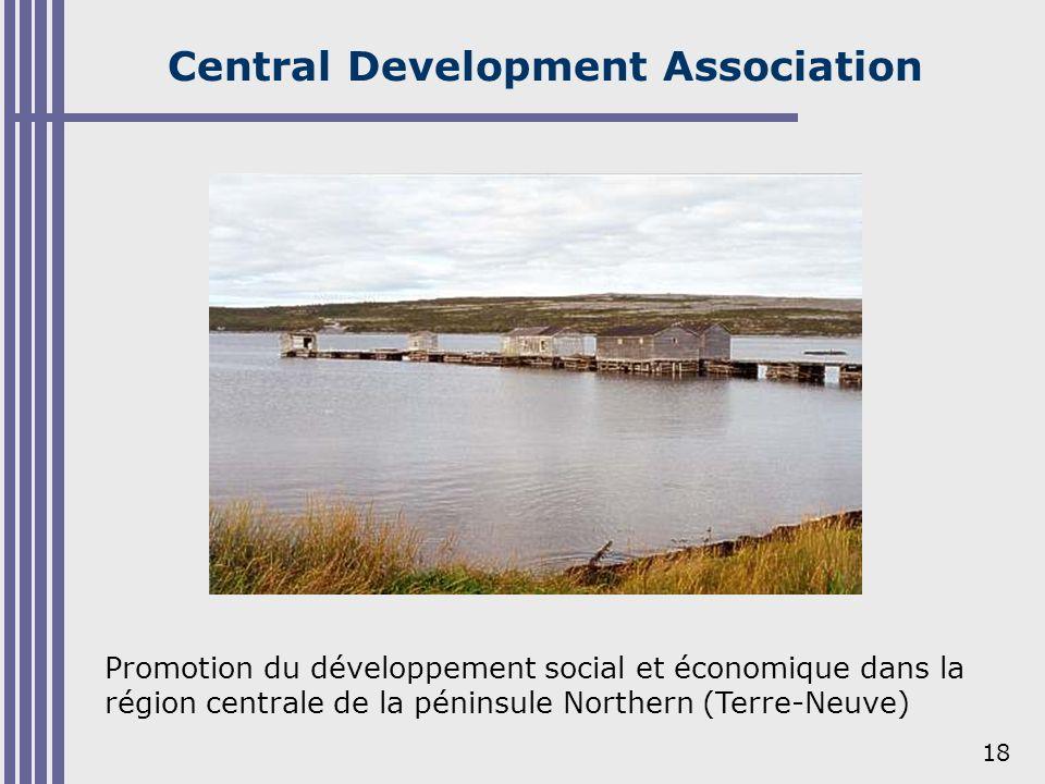 18 Central Development Association Promotion du développement social et économique dans la région centrale de la péninsule Northern (Terre-Neuve)
