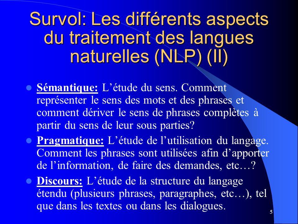 5 Survol: Les différents aspects du traitement des langues naturelles (NLP) (II) Sémantique: Létude du sens.