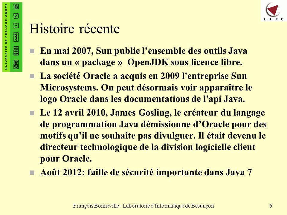 François Bonneville - Laboratoire d Informatique de Besançon77 Différences entre objets et types de base int x=3,y=3; x == y est vrai String s1= abc ,s2= abc ; s1 == s2 est faux...
