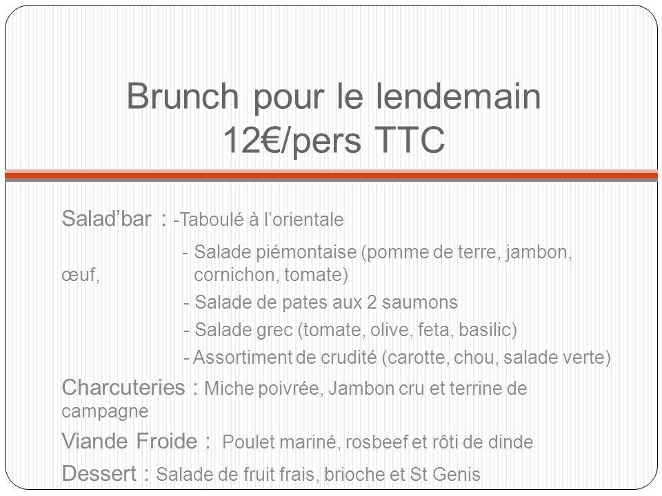 Saladbar : -Taboulé à lorientale - Salade piémontaise (pomme de terre, jambon, œuf, cornichon, tomate) - Salade de pates aux 2 saumons - Salade grec (