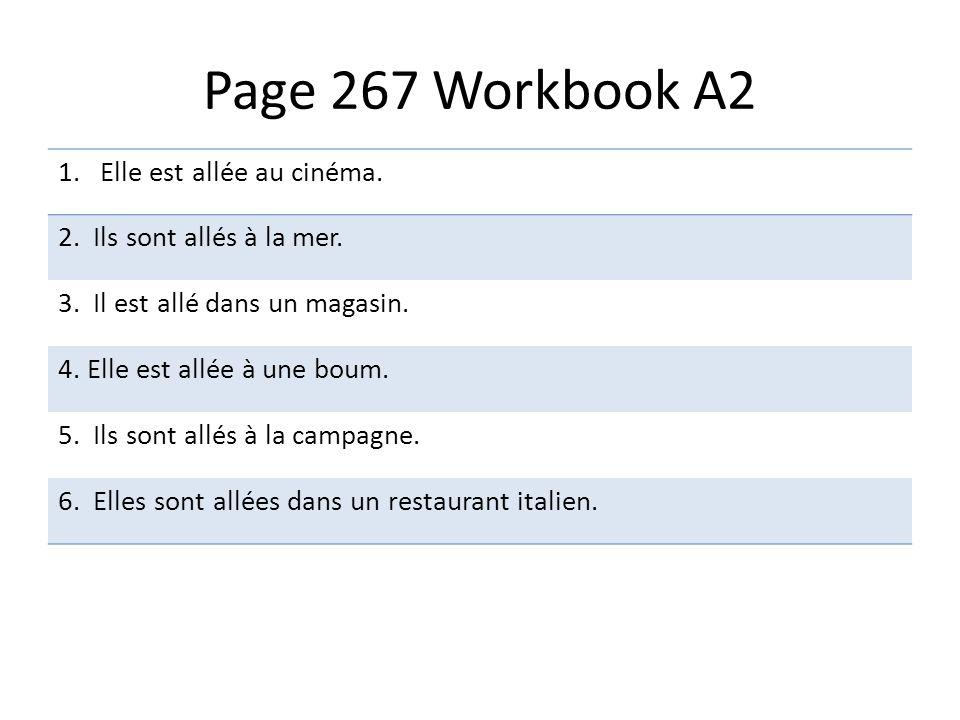Page 267 Workbook A2 1. Elle est allée au cinéma.