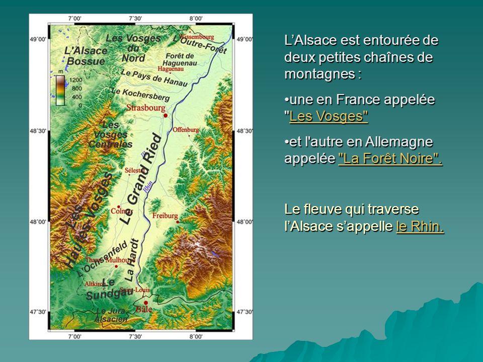 LAlsace est entourée de deux petites chaînes de montagnes : une en France appelée