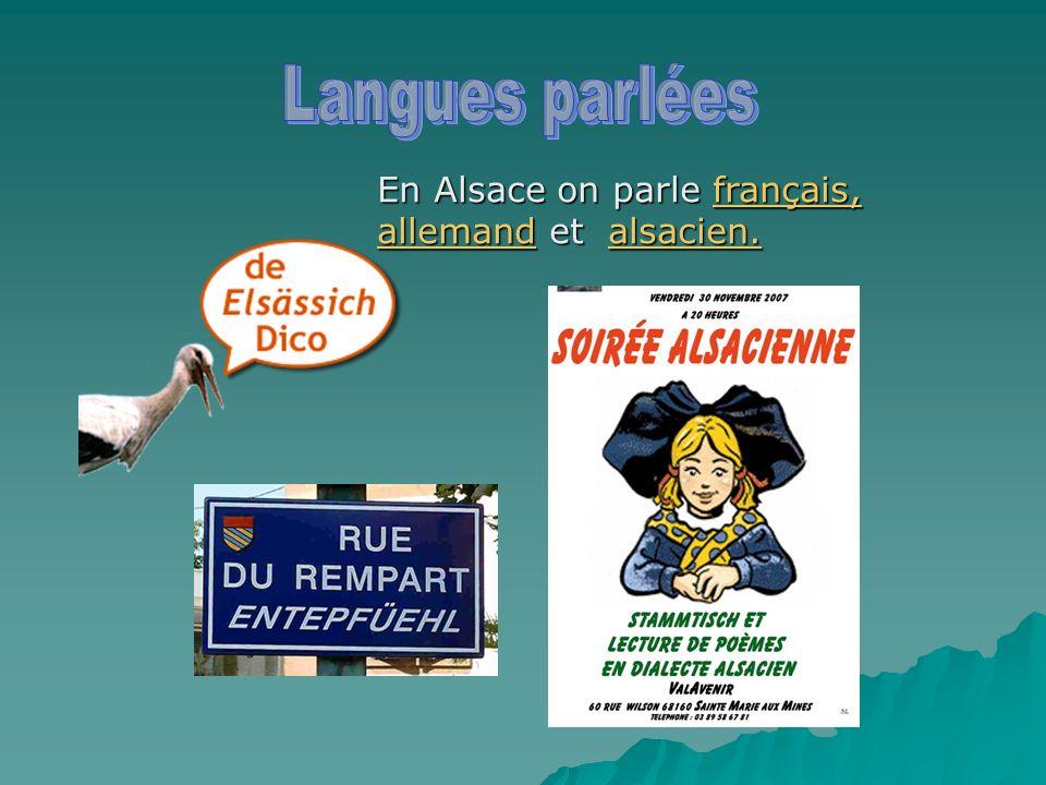 En Alsace on parle français, allemand et alsacien.