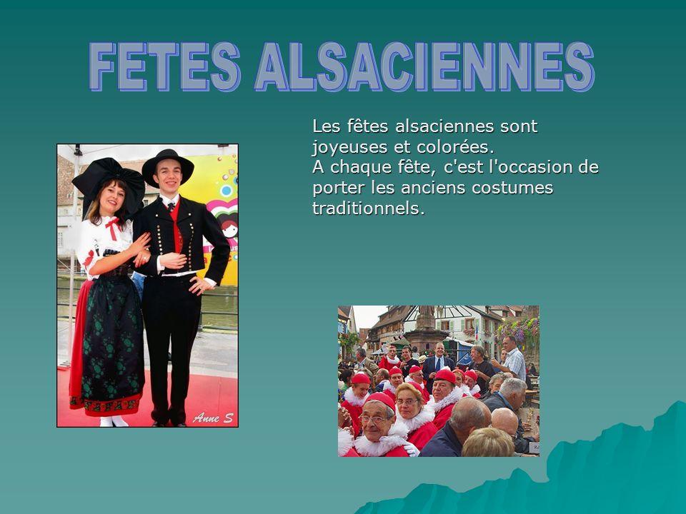 Les fêtes alsaciennes sont joyeuses et colorées. A chaque fête, c'est l'occasion de porter les anciens costumes traditionnels.
