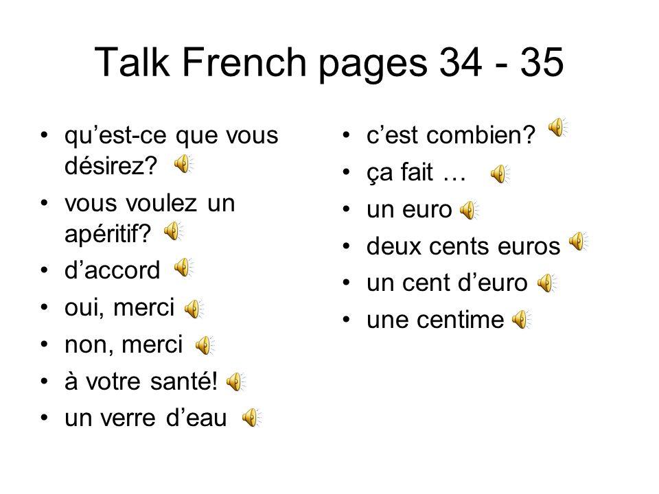 Talk French pages 32 - 33 vous désirez.