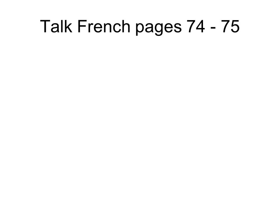 Talk French pages 72 - 73