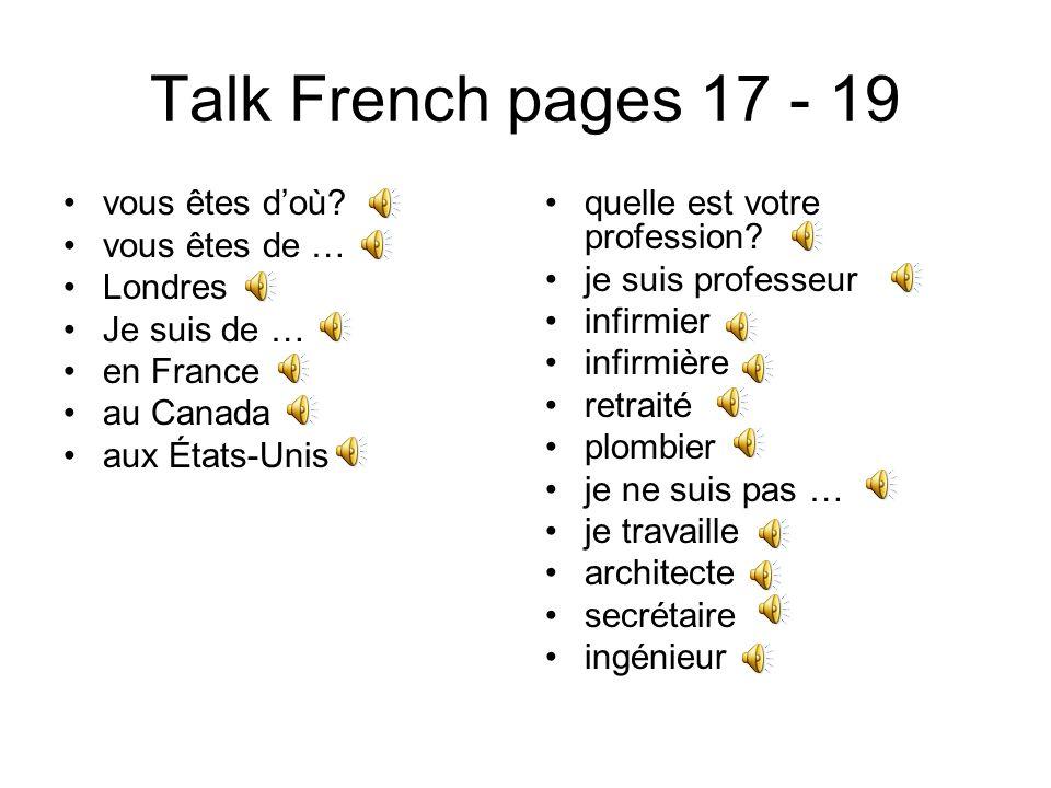 Talk French pages 17 - 19 vous êtes doù.